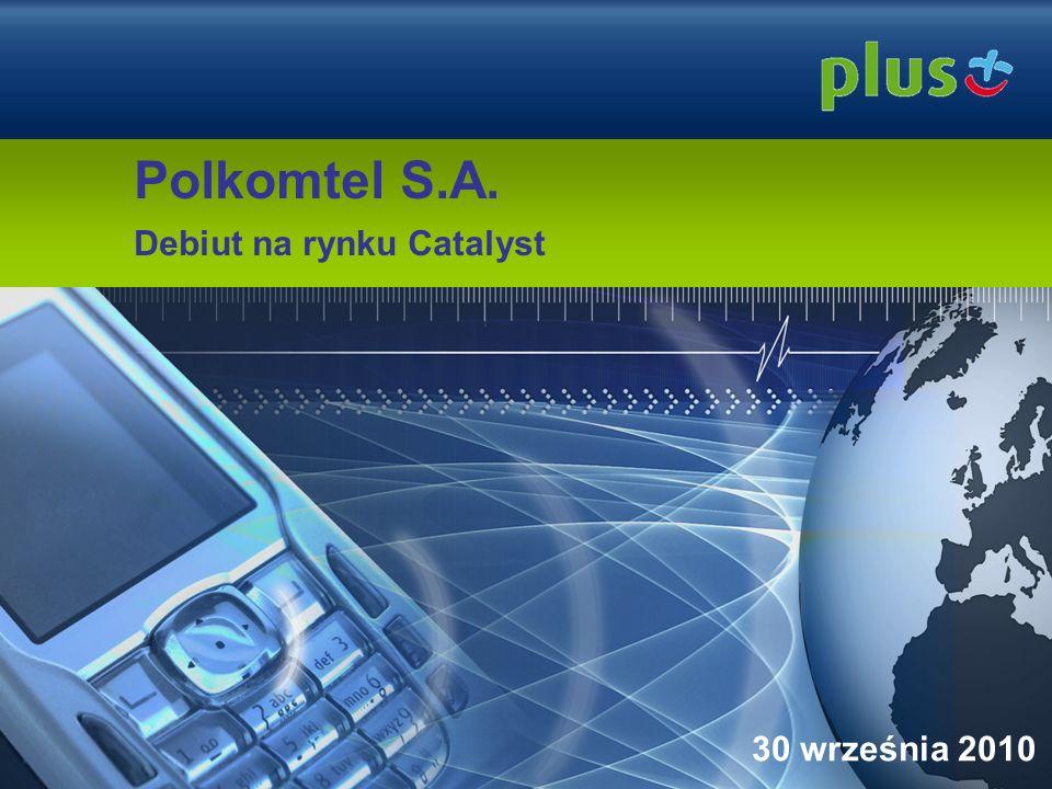 Polkomtel S.A. Debiut na rynku Catalyst 30 września 2010