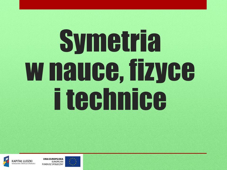 Symetria w nauce, fizyce i technice