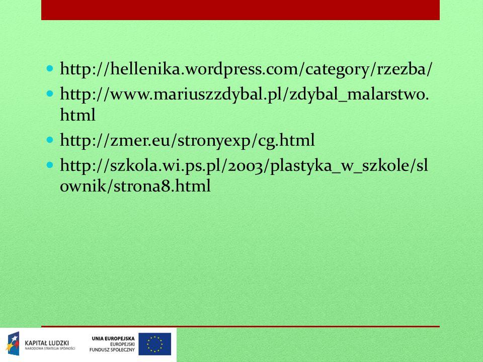 http://hellenika.wordpress.com/category/rzezba/ http://www.mariuszzdybal.pl/zdybal_malarstwo. html http://zmer.eu/stronyexp/cg.html http://szkola.wi.p