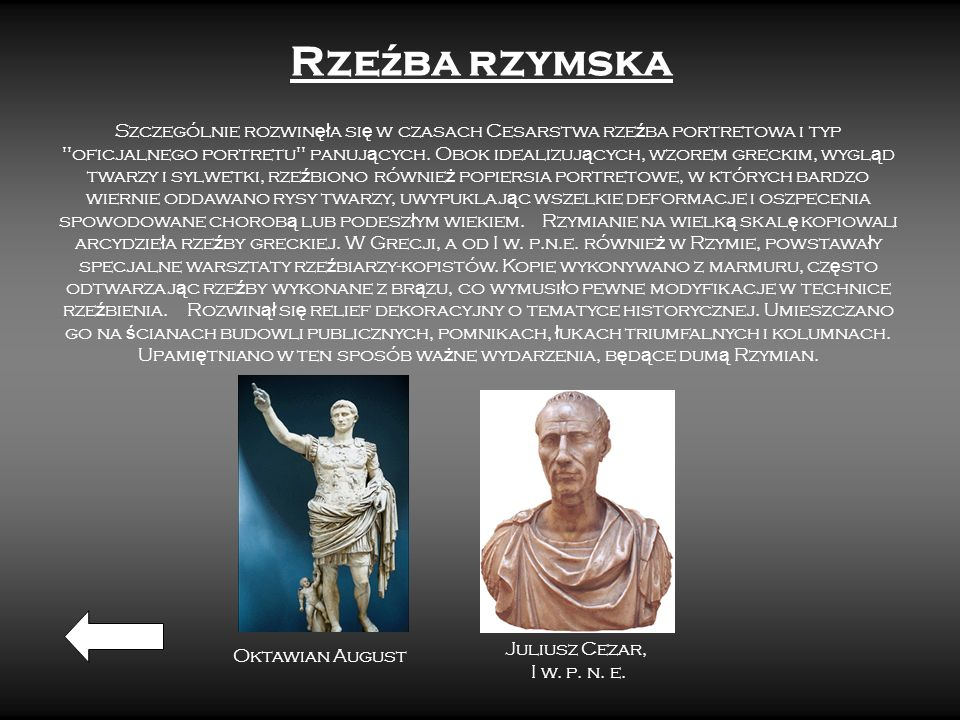 Rze ź ba rzymska Szczególnie rozwin ęł a si ę w czasach Cesarstwa rze ź ba portretowa i typ