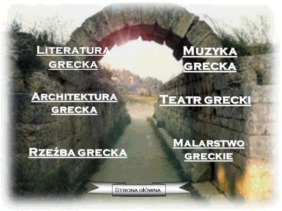 Literatura grecka Architektura grecka Architektura grecka Malarstwo greckie Malarstwo greckie Rze ź ba grecka Rze ź ba grecka Teatr grecki Teatr greck