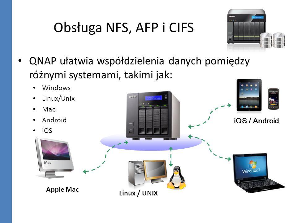 Obsługa NFS, AFP i CIFS QNAP ułatwia współdzielenia danych pomiędzy różnymi systemami, takimi jak: Windows Linux/Unix Mac Android iOS Linux / UNIX iOS