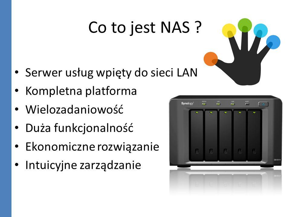 Co to jest NAS ? Serwer usług wpięty do sieci LAN Kompletna platforma Wielozadaniowość Duża funkcjonalność Ekonomiczne rozwiązanie Intuicyjne zarządza