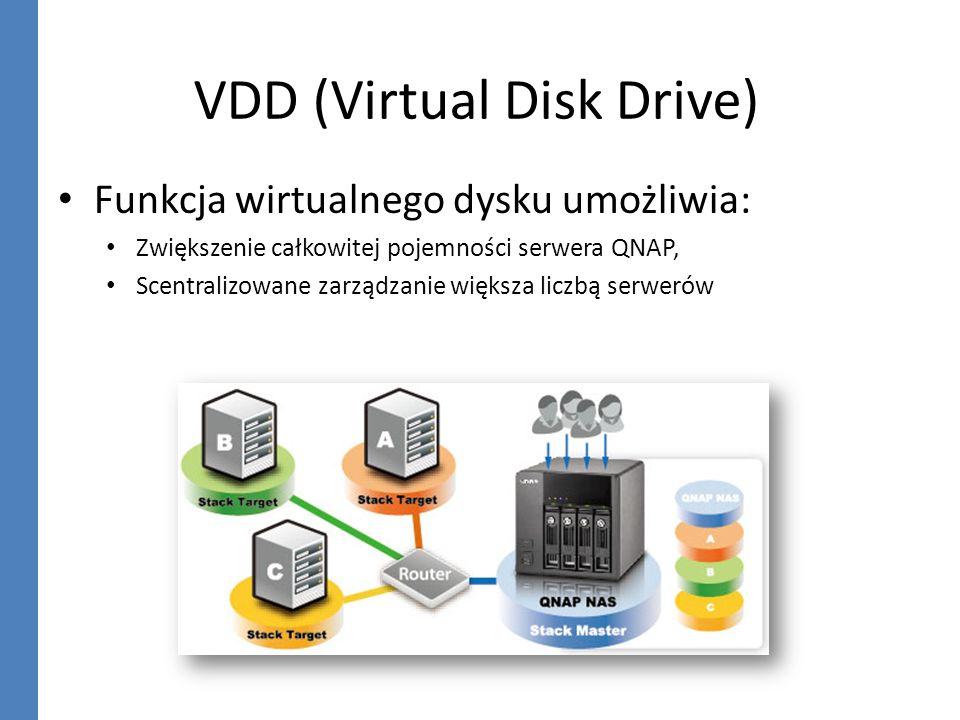 VDD (Virtual Disk Drive) Funkcja wirtualnego dysku umożliwia: Zwiększenie całkowitej pojemności serwera QNAP, Scentralizowane zarządzanie większa licz