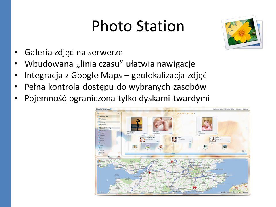 Photo Station Galeria zdjęć na serwerze Wbudowana linia czasu ułatwia nawigacje Integracja z Google Maps – geolokalizacja zdjęć Pełna kontrola dostępu