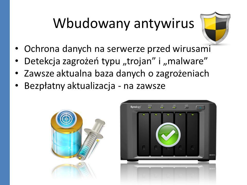 Wbudowany antywirus Ochrona danych na serwerze przed wirusami Detekcja zagrożeń typu trojan i malware Zawsze aktualna baza danych o zagrożeniach Bezpł