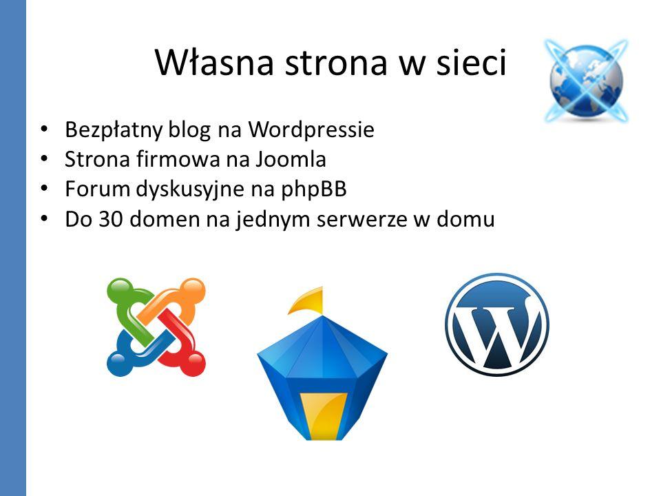 Własna strona w sieci Bezpłatny blog na Wordpressie Strona firmowa na Joomla Forum dyskusyjne na phpBB Do 30 domen na jednym serwerze w domu