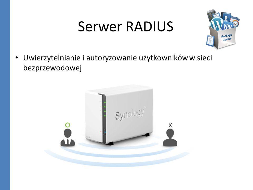 Serwer RADIUS Uwierzytelnianie i autoryzowanie użytkowników w sieci bezprzewodowej