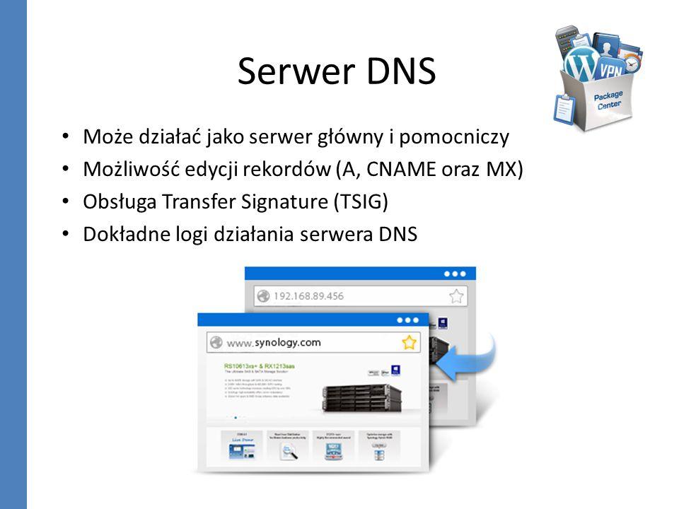 Serwer DNS Może działać jako serwer główny i pomocniczy Możliwość edycji rekordów (A, CNAME oraz MX) Obsługa Transfer Signature (TSIG) Dokładne logi d