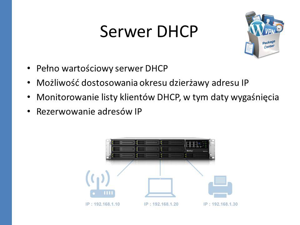 Serwer DHCP Pełno wartościowy serwer DHCP Możliwość dostosowania okresu dzierżawy adresu IP Monitorowanie listy klientów DHCP, w tym daty wygaśnięcia
