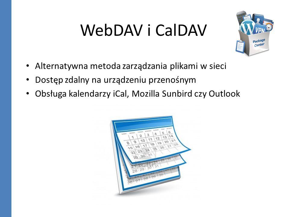 WebDAV i CalDAV Alternatywna metoda zarządzania plikami w sieci Dostęp zdalny na urządzeniu przenośnym Obsługa kalendarzy iCal, Mozilla Sunbird czy Ou