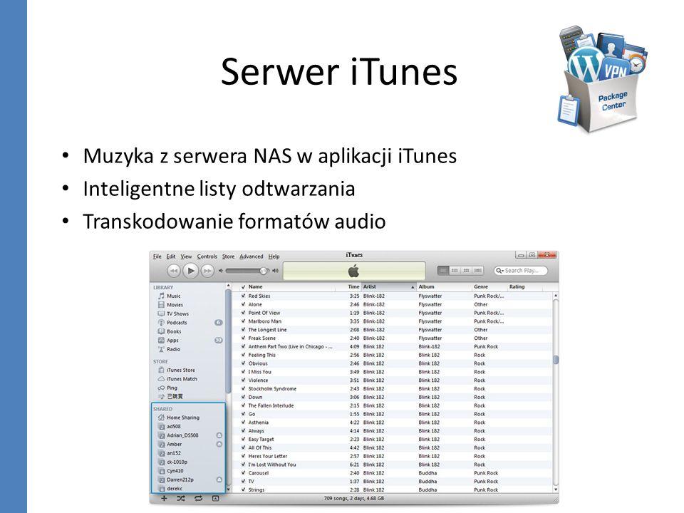 Serwer iTunes Muzyka z serwera NAS w aplikacji iTunes Inteligentne listy odtwarzania Transkodowanie formatów audio