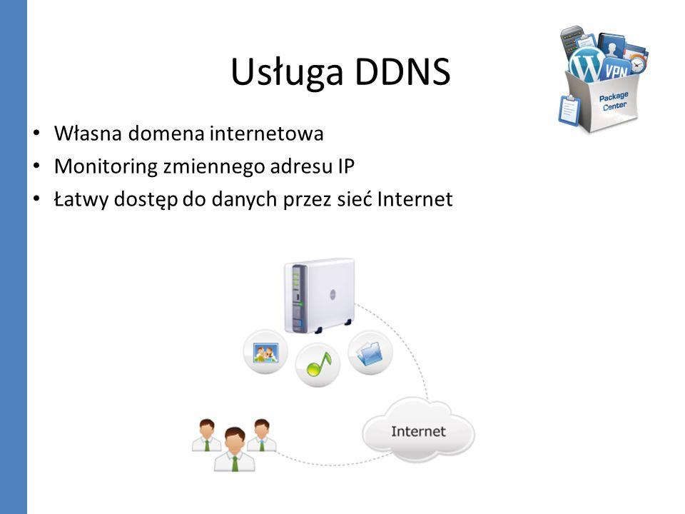 Usługa DDNS Własna domena internetowa Monitoring zmiennego adresu IP Łatwy dostęp do danych przez sieć Internet