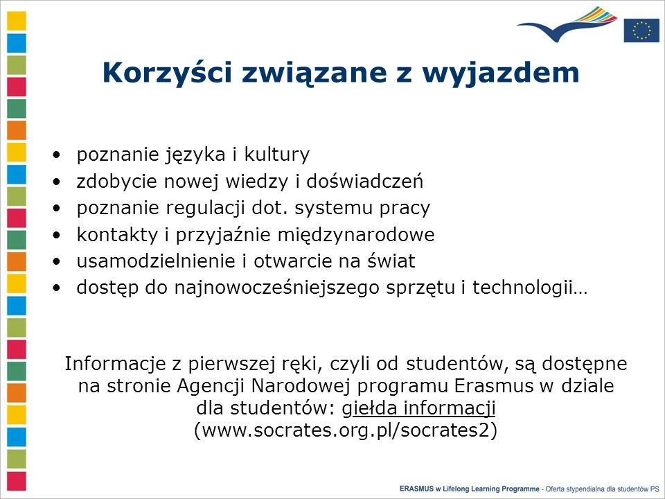 Korzyści związane z wyjazdem poznanie języka i kultury zdobycie nowej wiedzy i doświadczeń poznanie regulacji dot.