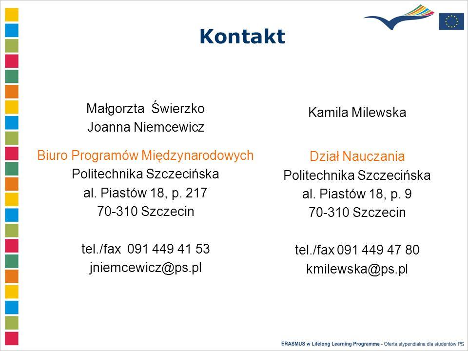 Kontakt Małgorzta Świerzko Joanna Niemcewicz Biuro Programów Międzynarodowych Politechnika Szczecińska al.