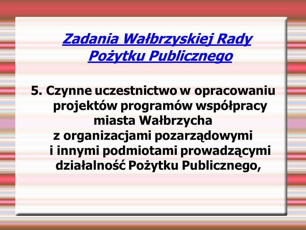 Zadania Wałbrzyskiej Rady Pożytku Publicznego 5.