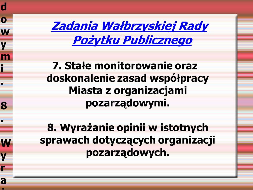 Zadania Wałbrzyskiej Rady Pożytku Publicznego 7.