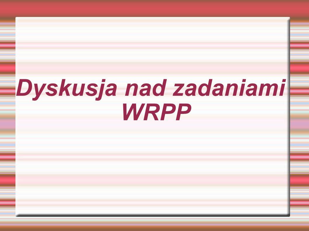 Dyskusja nad zadaniami WRPP