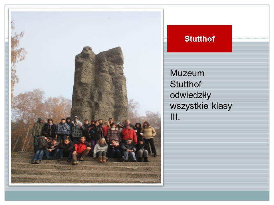 Muzeum Stutthof odwiedziły wszystkie klasy III. Stutthof