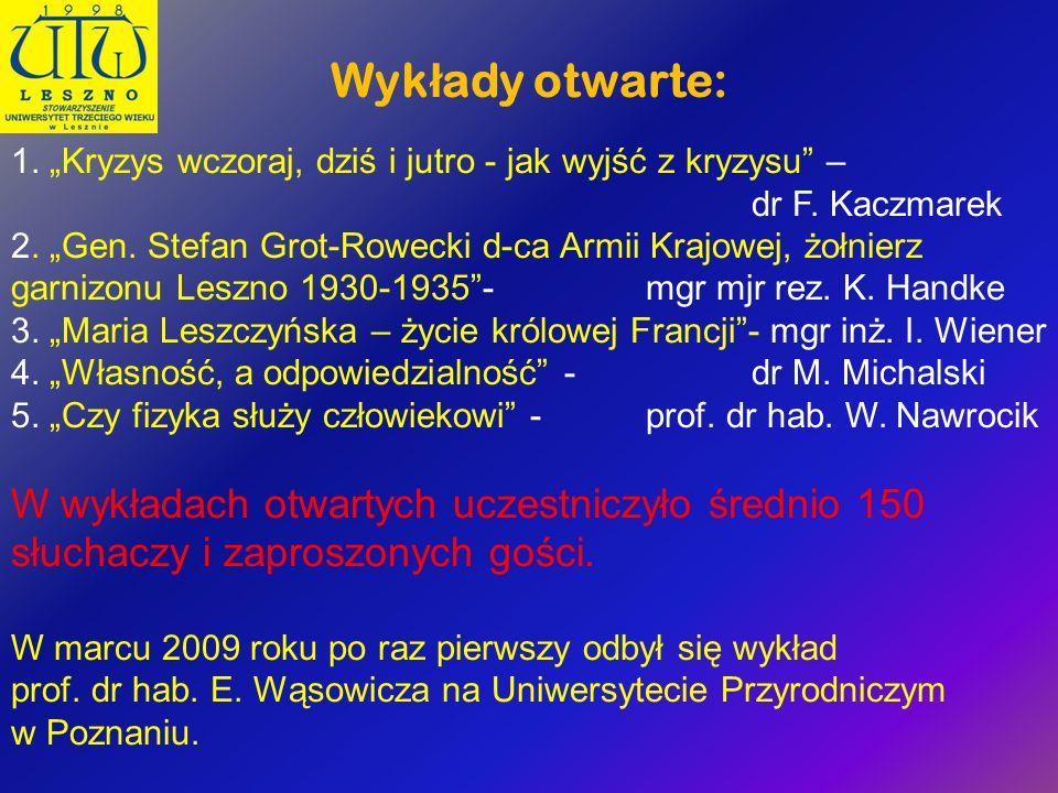 Wyk ł ady otwarte: 1. Kryzys wczoraj, dziś i jutro - jak wyjść z kryzysu – dr F. Kaczmarek 2. Gen. Stefan Grot-Rowecki d-ca Armii Krajowej, żołnierz g