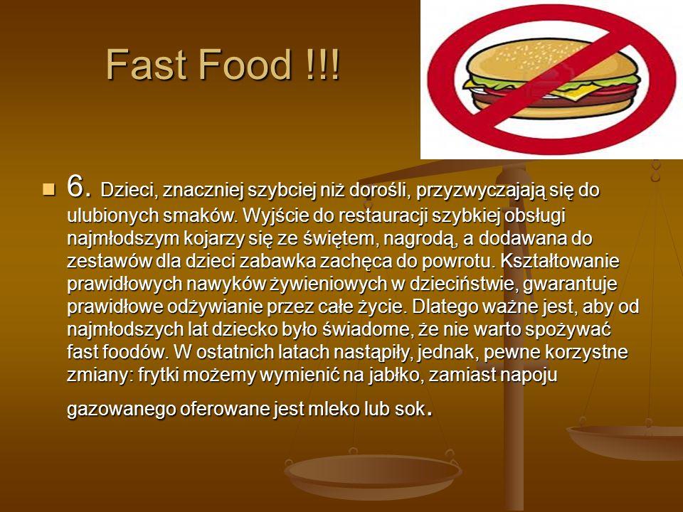 Fast Food !!.6. Dzieci, znaczniej szybciej niż dorośli, przyzwyczajają się do ulubionych smaków.