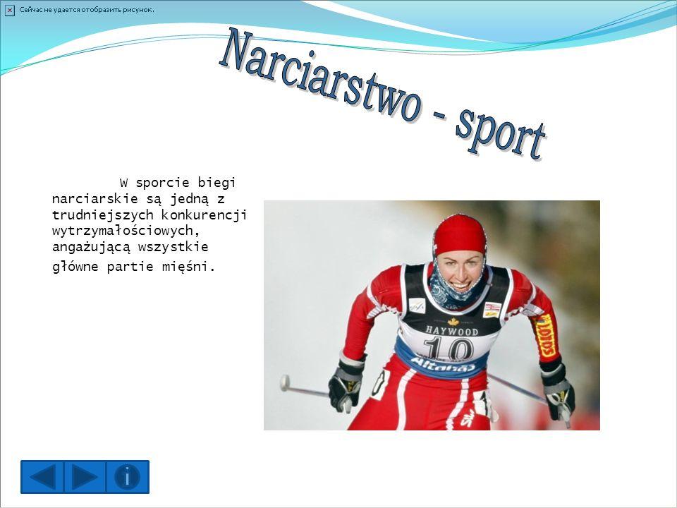 W sporcie biegi narciarskie są jedną z trudniejszych konkurencji wytrzymałościowych, angażującą wszystkie główne partie mięśni.