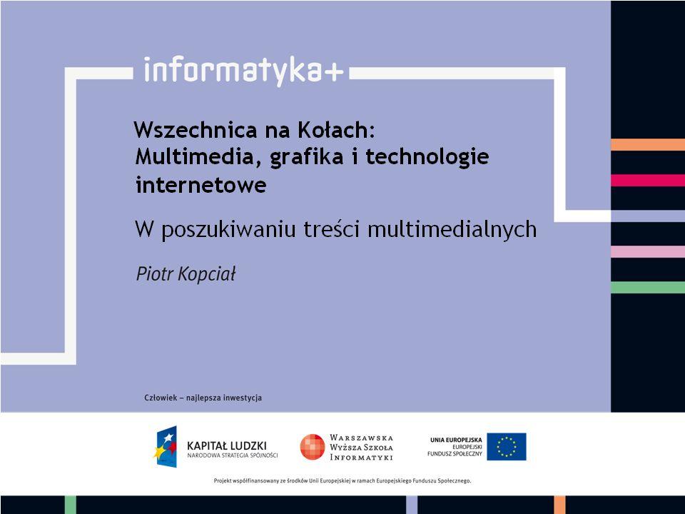 Plan wykładu Wprowadzenie Multimedia Wyszukiwanie informacji Internecie Wyszukiwanie multimediów Internecie Podsumowanie 21 informatyka +
