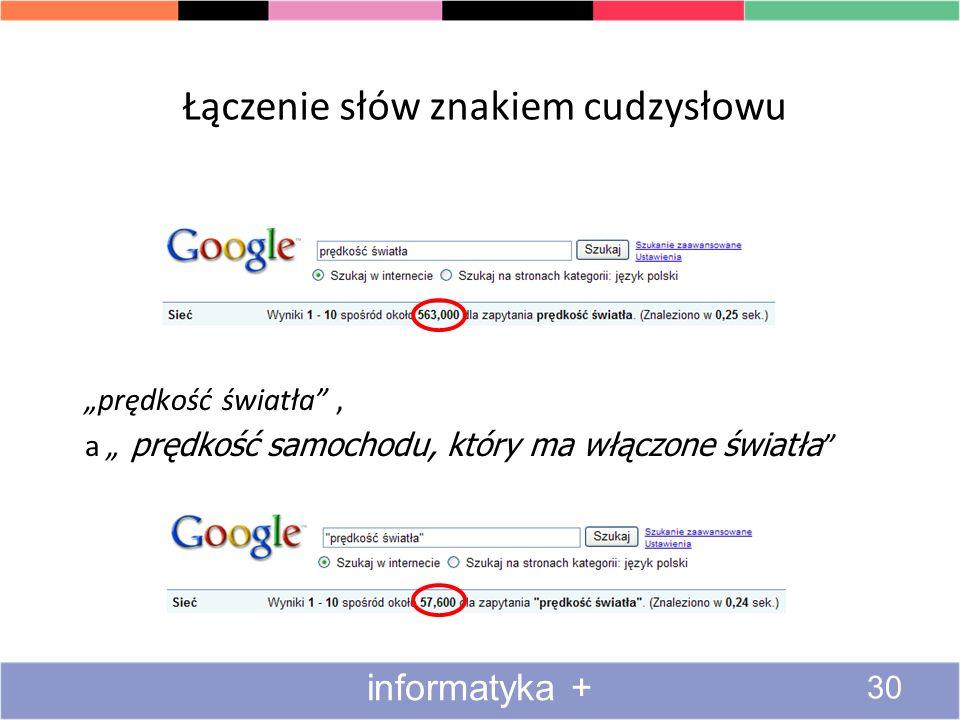 Zawężanie wyników wyszukiwania Łączenie słów znakiem cudzysłowu Przeszukiwanie tylko polskich stron Użycie operatorów boolowskich Wyszukiwanie zaawans
