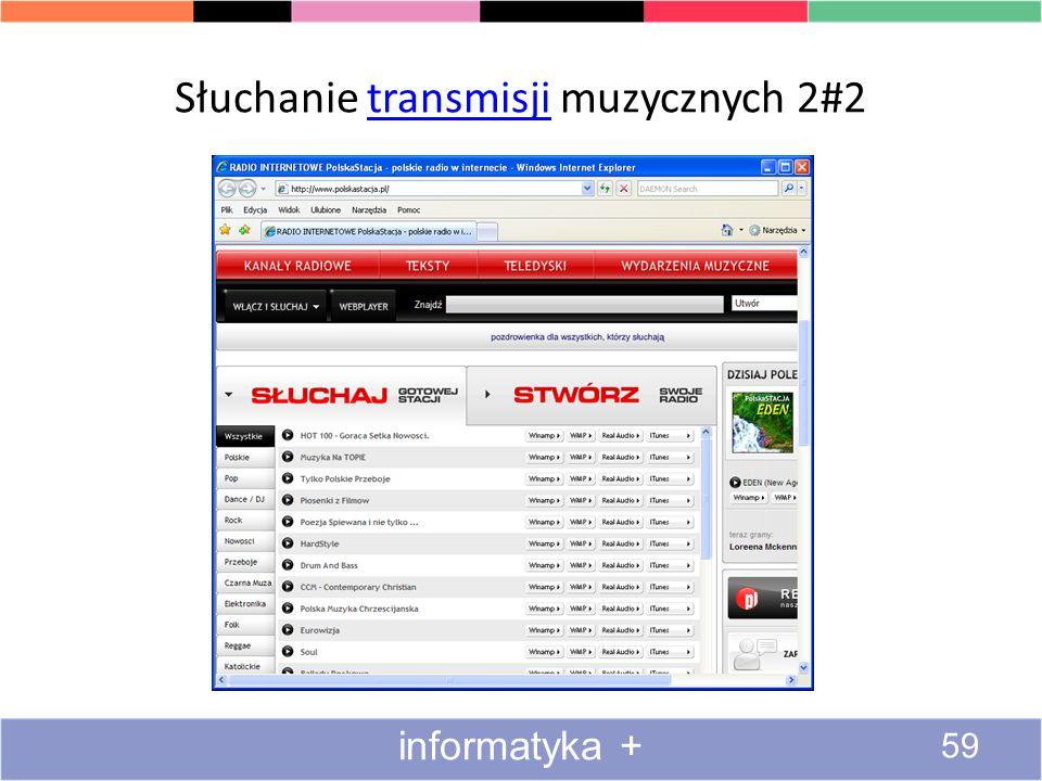 Słuchanie transmisji muzycznych 1#2muzycznych 58 informatyka +