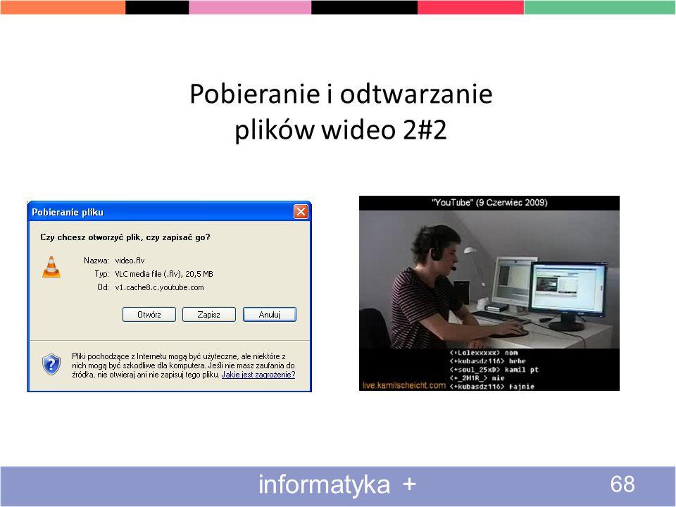 Pobieranie i odtwarzanie plików wideo 1#2 67 informatyka +
