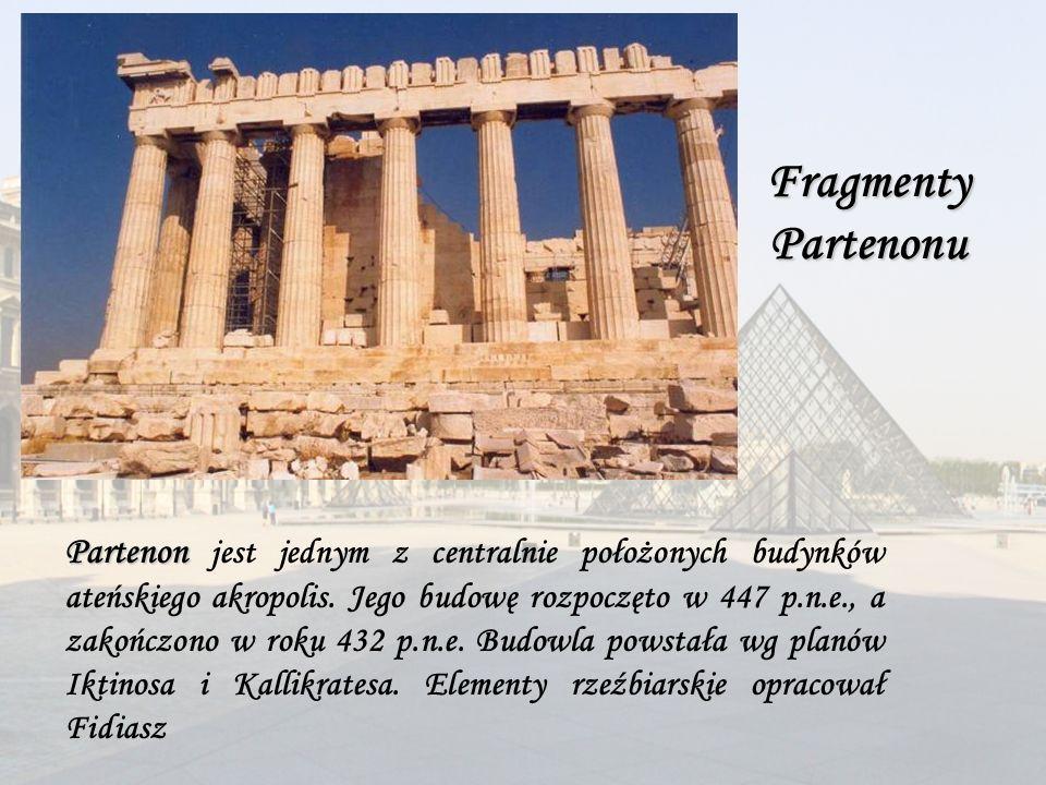 Partenon Partenon jest jednym z centralnie położonych budynków ateńskiego akropolis. Jego budowę rozpoczęto w 447 p.n.e., a zakończono w roku 432 p.n.