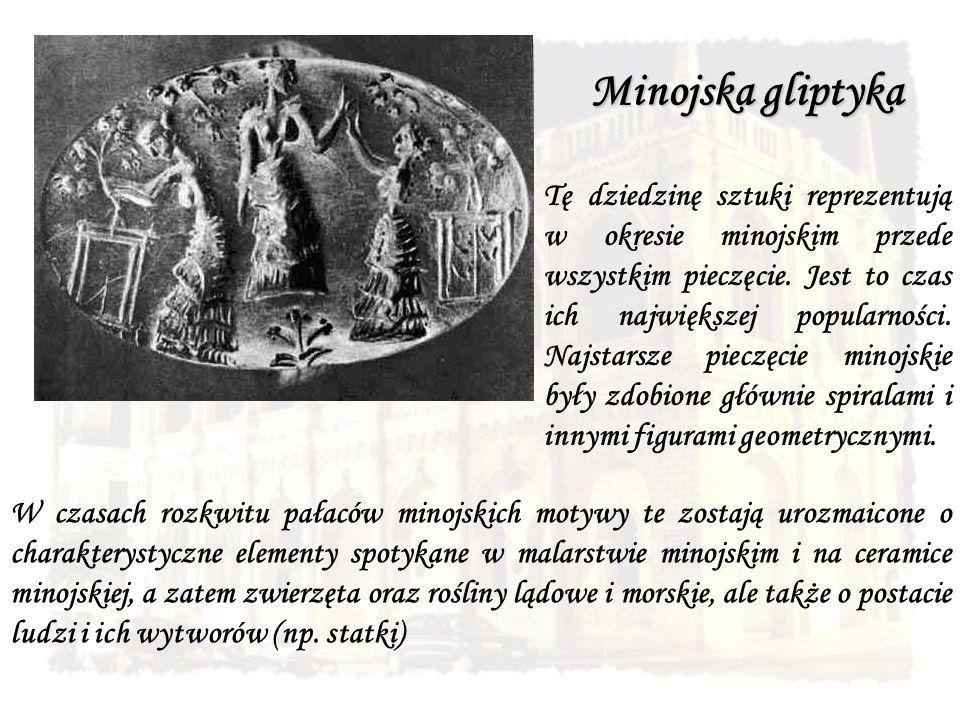 Minojska gliptyka Tę dziedzinę sztuki reprezentują w okresie minojskim przede wszystkim pieczęcie. Jest to czas ich największej popularności. Najstars