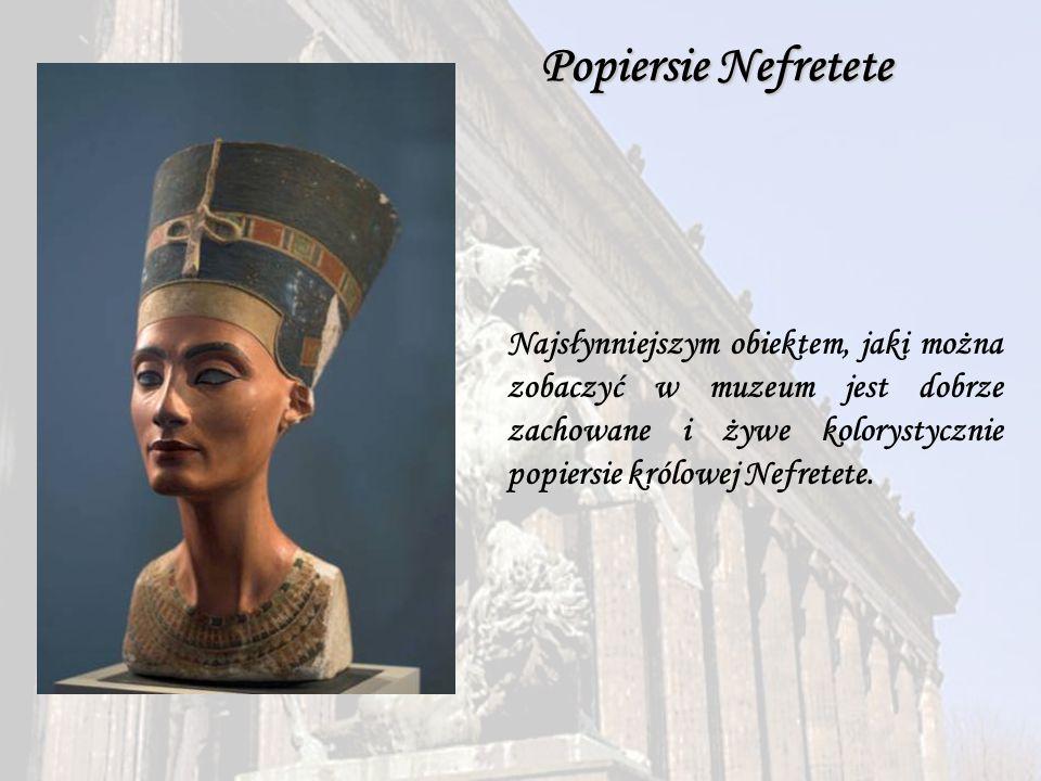 Najsłynniejszym obiektem, jaki można zobaczyć w muzeum jest dobrze zachowane i żywe kolorystycznie popiersie królowej Nefretete.