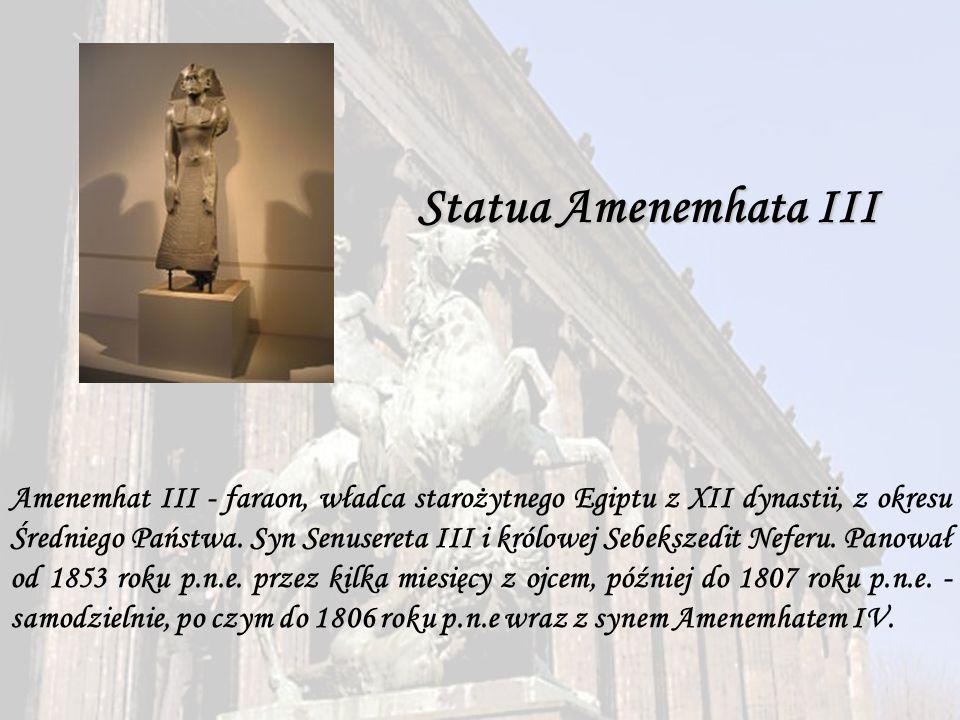 Statua Amenemhata III Amenemhat III - faraon, władca starożytnego Egiptu z XII dynastii, z okresu Średniego Państwa. Syn Senusereta III i królowej Seb