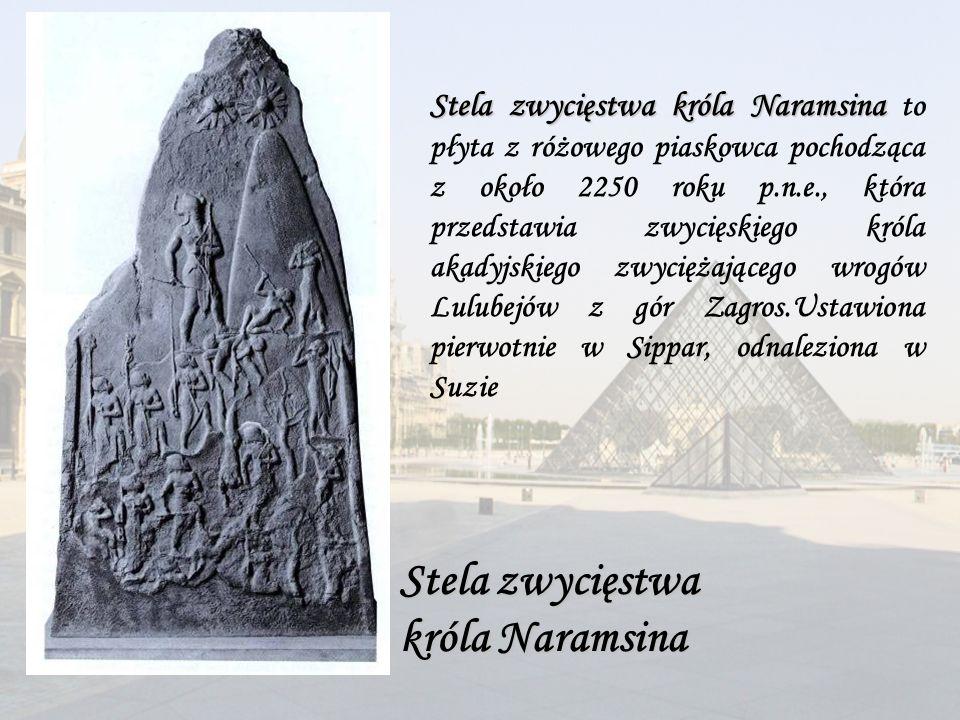 Stela zwycięstwa króla Naramsina Stela zwycięstwa króla Naramsina to płyta z różowego piaskowca pochodząca z około 2250 roku p.n.e., która przedstawia