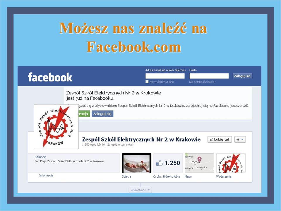 Możesz nas znaleźć na Facebook.com