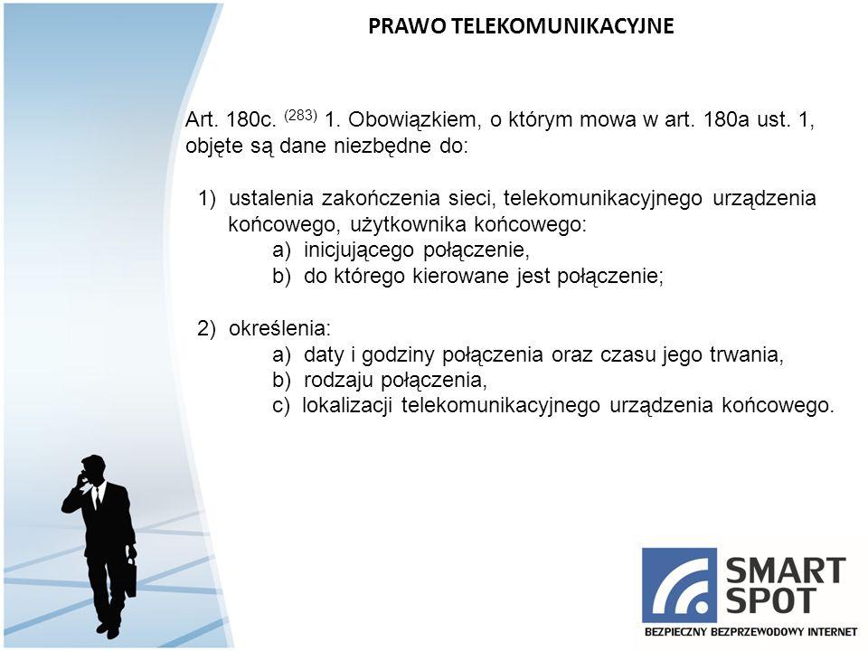 Art. 180c. (283) 1. Obowiązkiem, o którym mowa w art. 180a ust. 1, objęte są dane niezbędne do: 1) ustalenia zakończenia sieci, telekomunikacyjnego ur