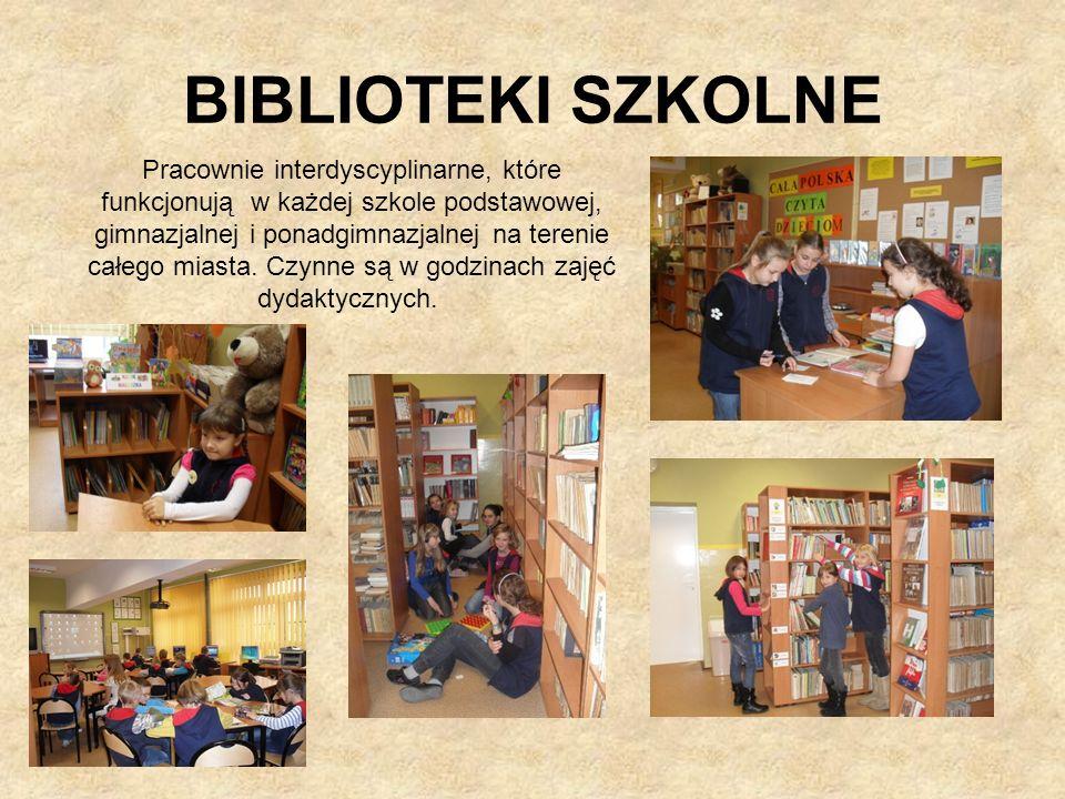 BIBLIOTEKI SZKOLNE Pracownie interdyscyplinarne, które funkcjonują w każdej szkole podstawowej, gimnazjalnej i ponadgimnazjalnej na terenie całego mia
