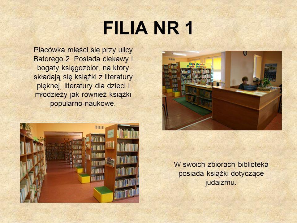 FILIA NR 1 Placówka mieści się przy ulicy Batorego 2. Posiada ciekawy i bogaty księgozbiór, na który składają się książki z literatury pięknej, litera