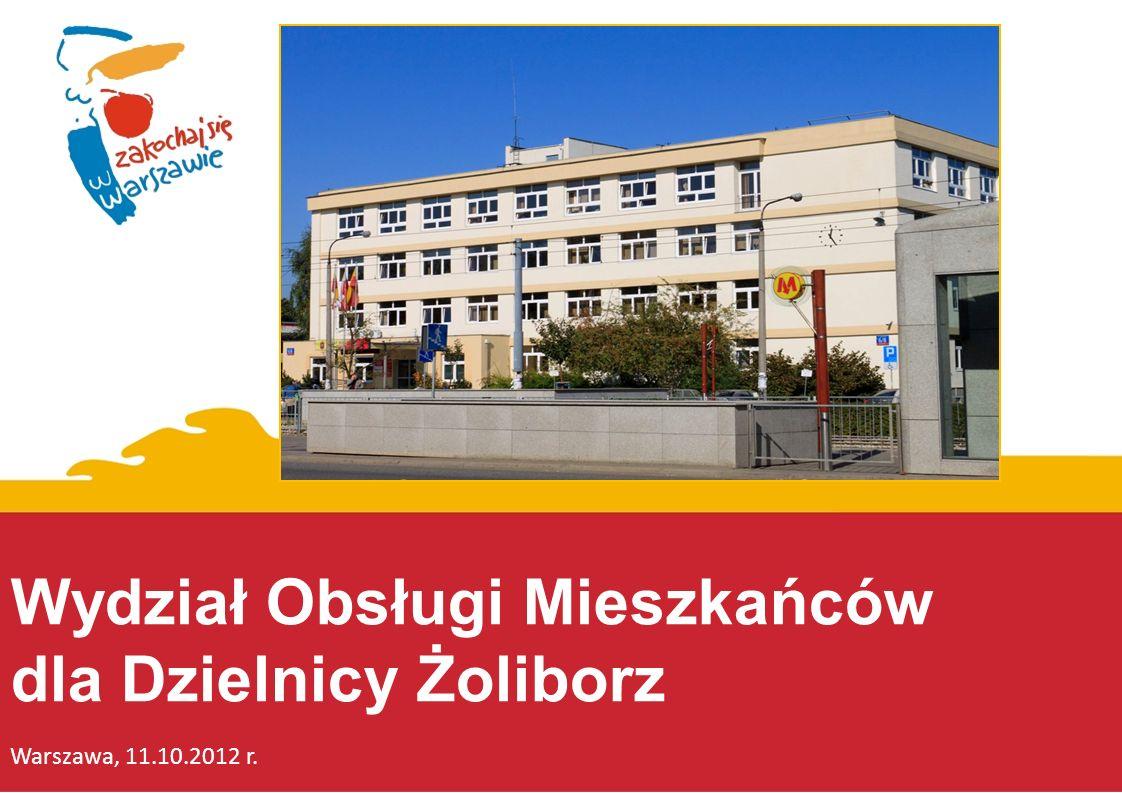 Wydział Obsługi Mieszkańców dla Dzielnicy Żoliborz Warszawa, 11.10.2012 r.