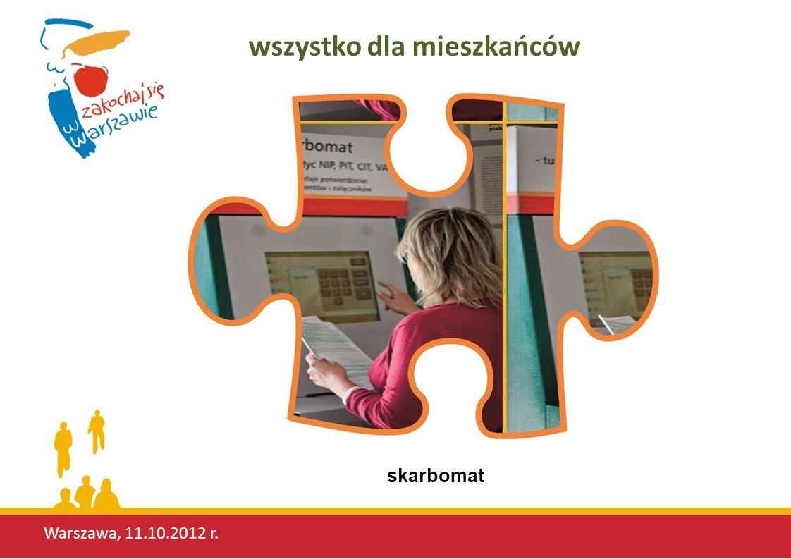 Warszawa, 11.10.2012 r. wszystko dla mieszkańców skarbomat