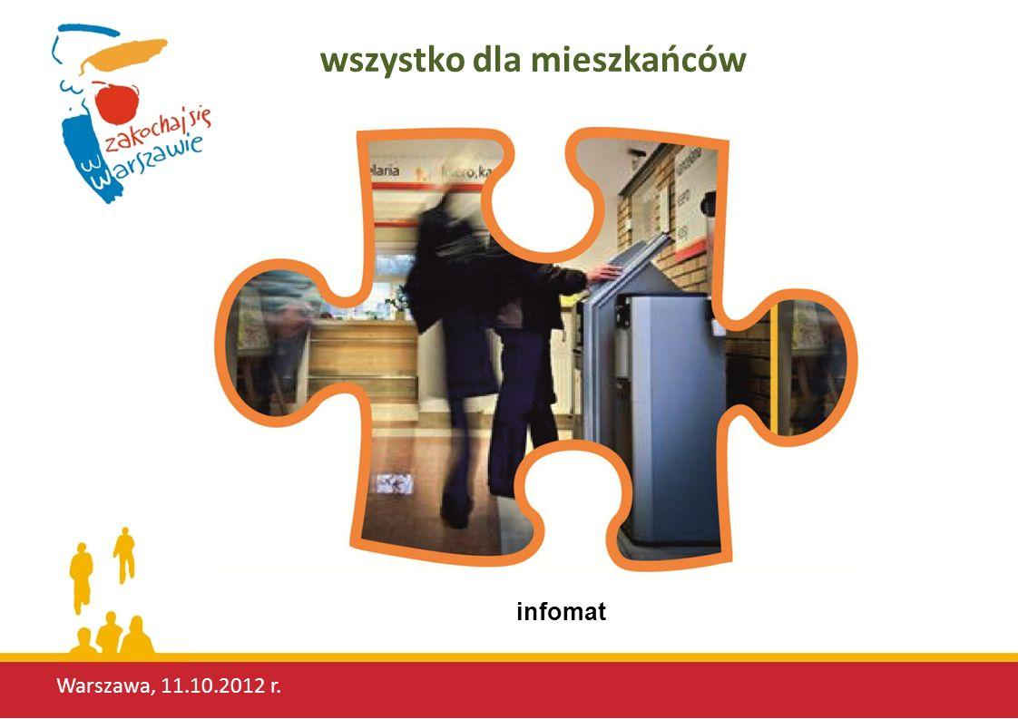 Warszawa, 11.10.2012 r. wszystko dla mieszkańców infomat