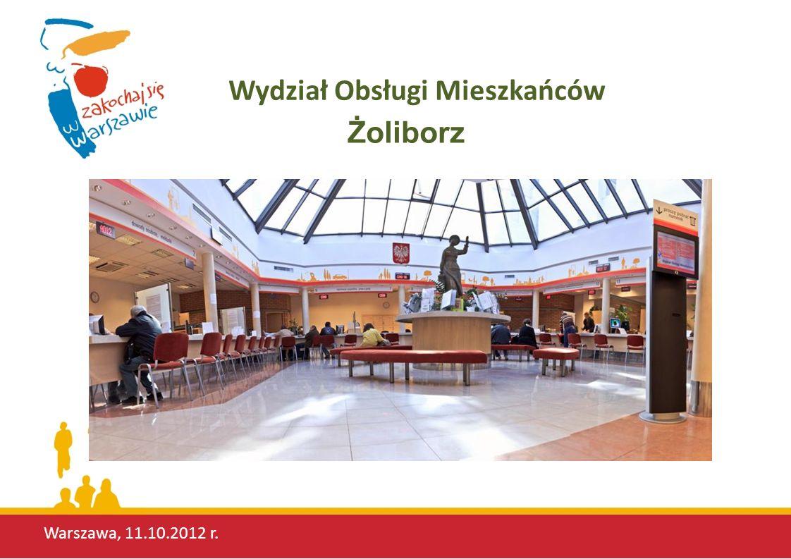 Warszawa, 11.10.2012 r. Wydział Obsługi Mieszkańców Żoliborz