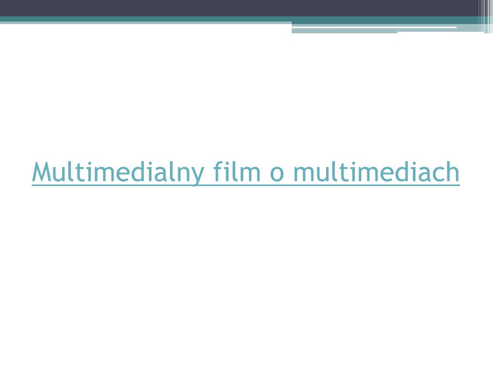 Multimedialny film o multimediach