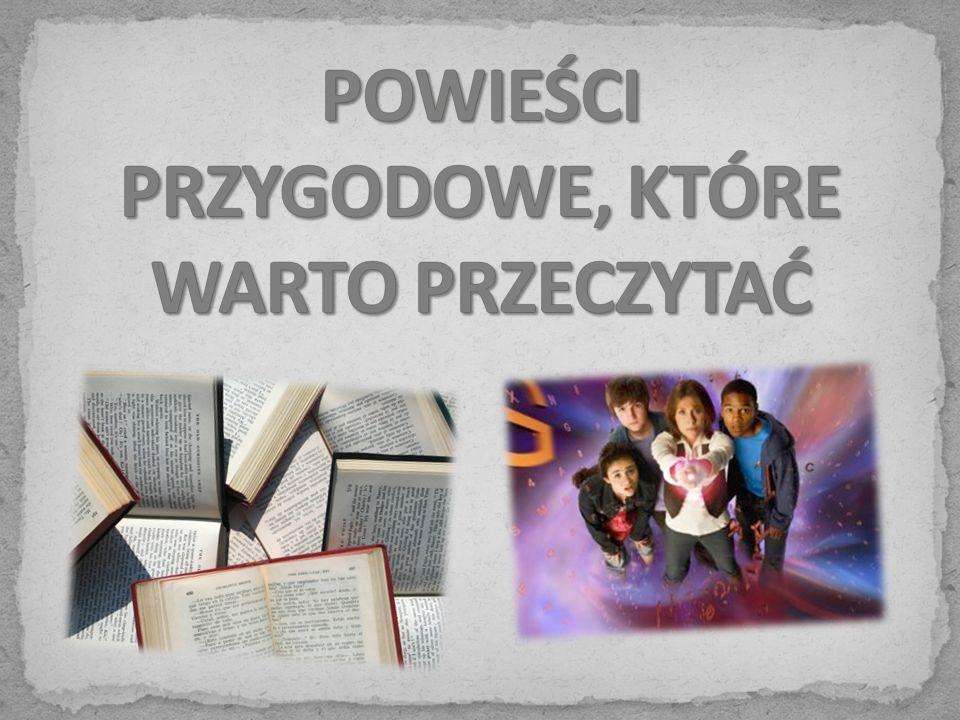 W ubiegłym stuleciu powstało wiele powieści przygodowych, zwłaszcza dla młodzieży.