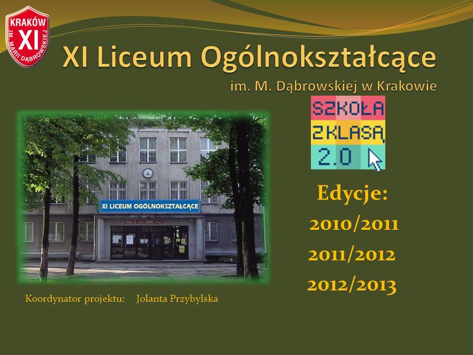 Edycje: 2010/2011 2011/2012 2012/2013 Koordynator projektu: Jolanta Przybylska