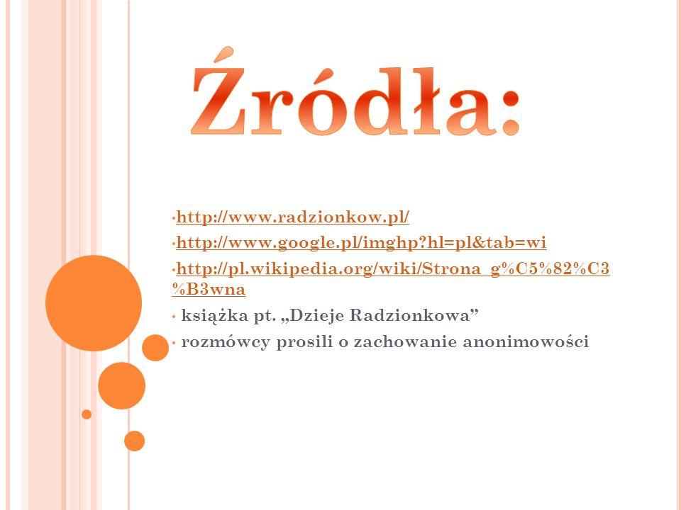 http://www.radzionkow.pl/ http://www.google.pl/imghp hl=pl&tab=wi http://pl.wikipedia.org/wiki/Strona_g%C5%82%C3 %B3wna http://pl.wikipedia.org/wiki/Strona_g%C5%82%C3 %B3wna książka pt.