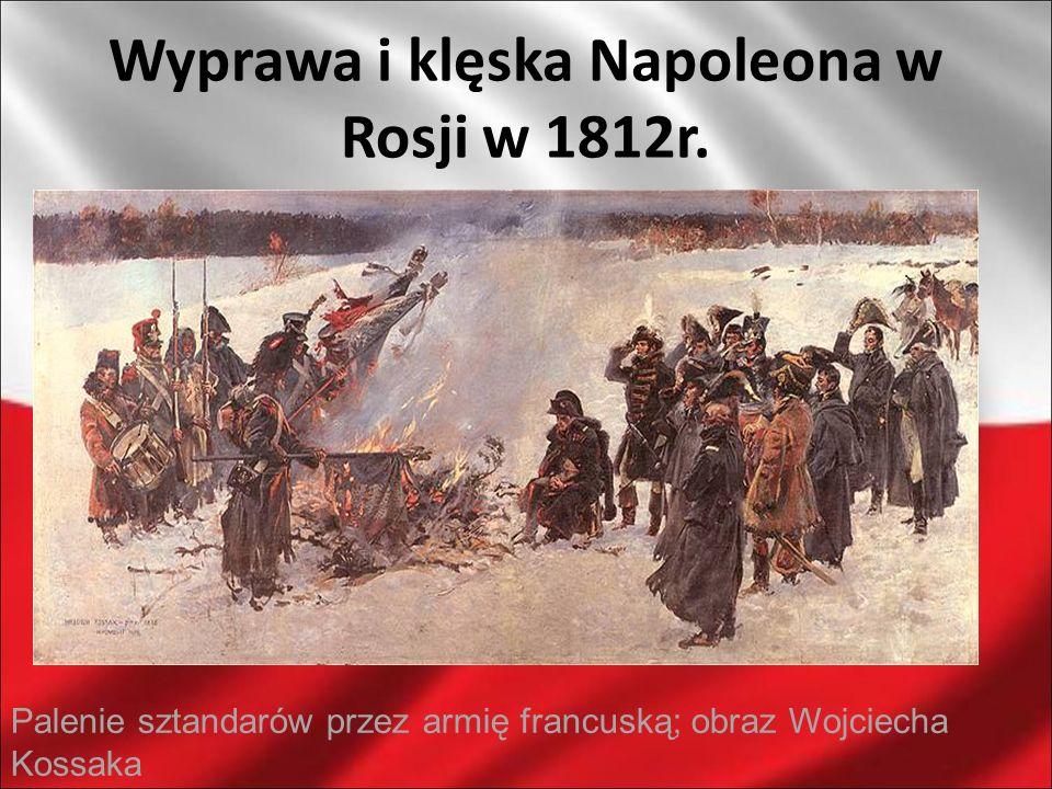 Wyprawa i klęska Napoleona w Rosji w 1812r. Palenie sztandarów przez armię francuską; obraz Wojciecha Kossaka