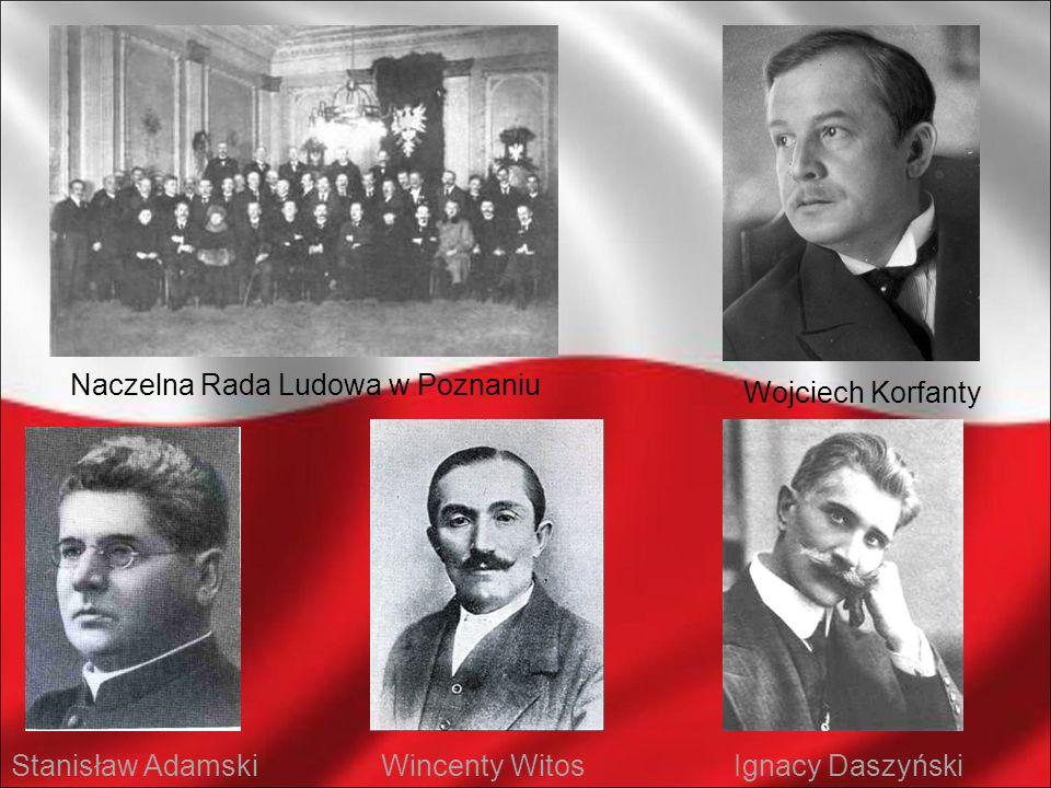 Naczelna Rada Ludowa w Poznaniu Wojciech Korfanty Stanisław AdamskiWincenty WitosIgnacy Daszyński