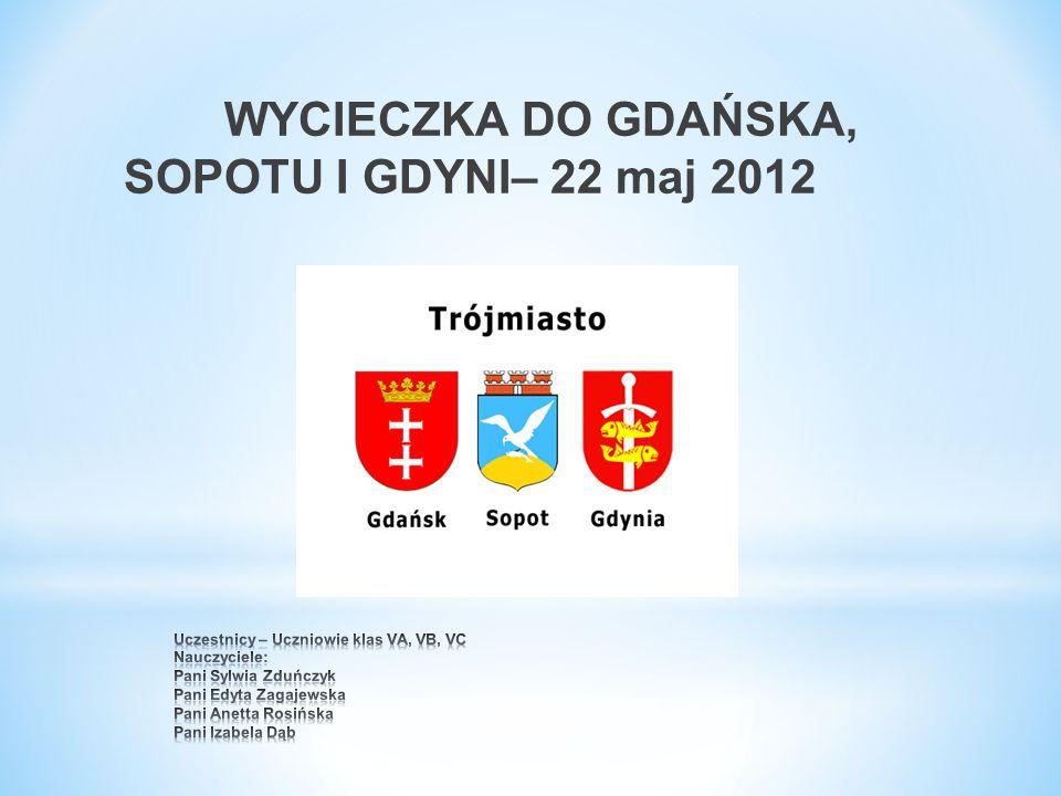 WYCIECZKA DO GDAŃSKA, SOPOTU I GDYNI– 22 maj 2012